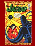 Adventures of the Jaguar: Gwandanaland Comics #2435 --- He has the power of the entire animal kingdom at his fingertips!  Exciting Silver Age Comics Action!