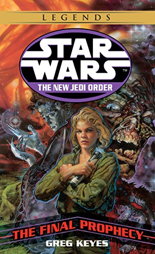 The Final Prophecy: Star Wars Legends (The New Jedi Order) par Greg Keyes