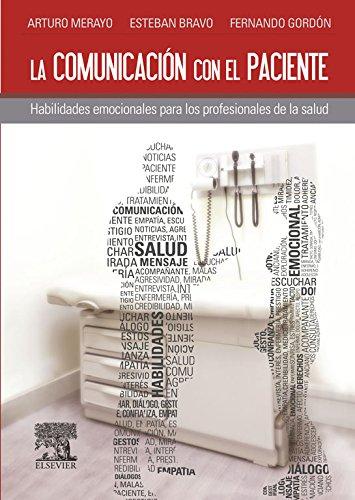 La comunicación con el paciente: Habilidades emocionales para los profesionales de la salud (Spanish Edition)