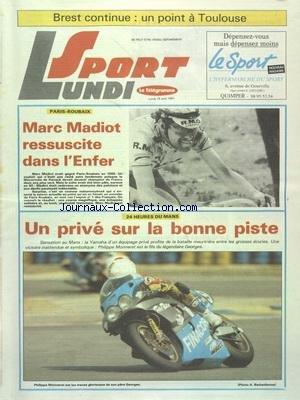 SPORT LUNDI du 15/04/1991 - BREST CONTINUE - UN POINT A TOULOUSE - PARIS-ROUBAIX - MARC MADIOT RESSUSCITE DANS L'ENFER - 24 HEURES DU MANS - PHILIPPE MONNERET