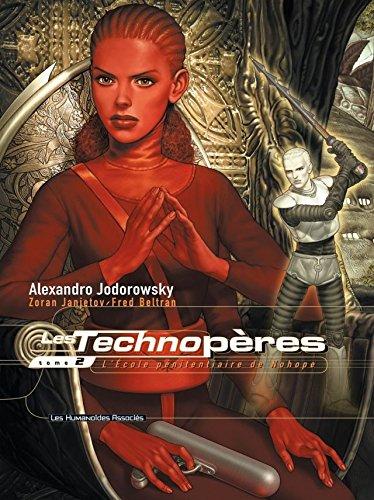 Les Technopères Vol. 2: L'Ecole pénitentiaire de Nohope (French Edition)