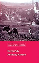 Burgundy: How to Find Great Wines Off the Beaten Track (Discovering Wine Country) by Patrick Matthews (2006-07-28)