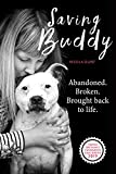 Saving Buddy: The heartwarming story of a very special rescue