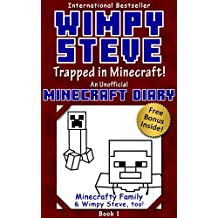 Wimpy Steve Book 1: Trapped in Minecraft! (An Unofficial Minecraft Diary Book) (Minecraft Diary: Wimpy Steve) (English Edition)