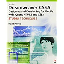 Adobe Dreamweaver CS5.5 Studio Techniques: Designing and Developing for Mobile with jQuery, HTML5, and CSS3 by David Powers (2011-06-25)