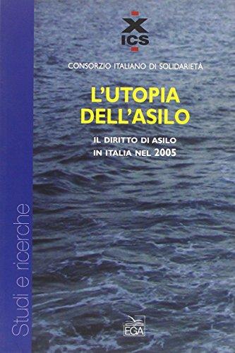 L'utopia dell'asilo. Il diritto di asilo in Italia nel 2005
