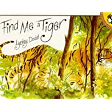 Find Me a Tiger (Picture Puffin) by Dodd, Lynley (1993) Paperback