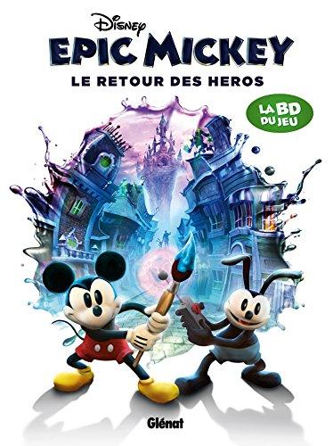 Epic Mickey - Tome 02: Le Retour des héros
