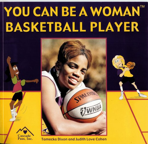 You Can Be a Woman Basketball Player por Tamecka Dixon