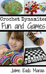Crochet Dynamite: Fun and Games (English Edition)