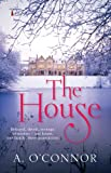 The House (Armstrong House Series Book 1) by A. O'Connor