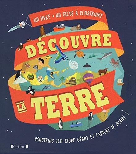 Découvre la Terre (un livre et un globe à construire) par Leon GRAY