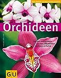Orchideen (GU Pflanzenratgeber)