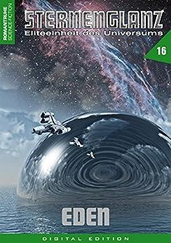 STERNENGLANZ – Eliteeinheit des Universums 16: Eden