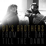 vignette de 'From the day till the dawn (DD's Brothers)'