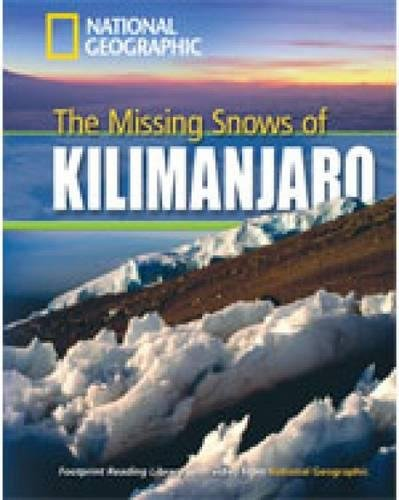 The missing snows of Kilimanjaro. Footprint reading library. 1300 headwords. Level B1. Con DVD-ROM. Con Multi-ROM (National Geographic Footprint)