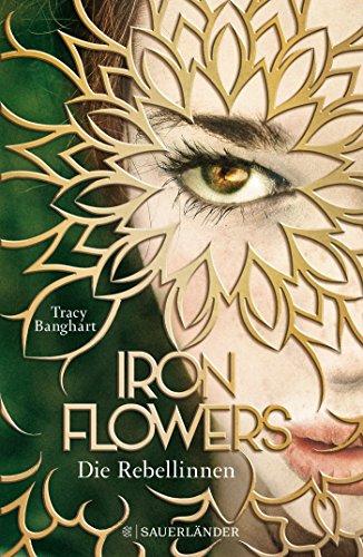 Iron Flowers  Die Rebellinnen