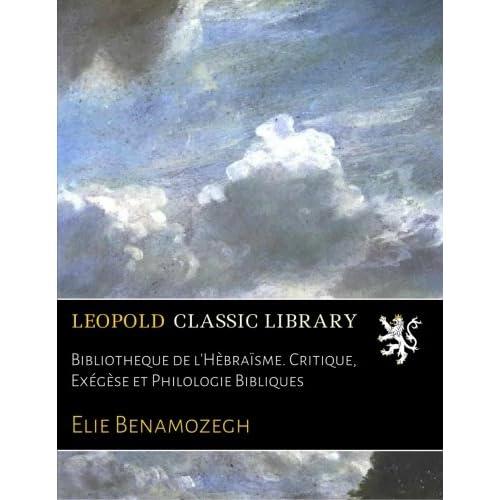 Bibliotheque de l'Hèbraïsme. Critique, Exégèse et Philologie Bibliques