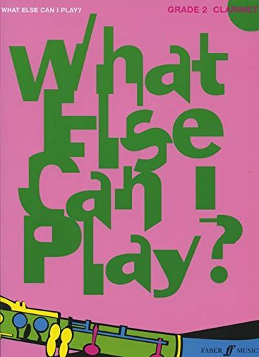 What Else Can I Play? Clarinet Grade 2 by Various (14-Mar-1905) Paperback