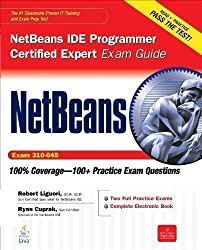 NetBeans IDE Programmer Certified Expert Exam Guide (Exam 310-045) (Certification Press) Pap/Cdr Edition by Liguori, Robert, Cuprak, Ryan published by McGraw-Hill Osborne (2010)