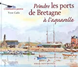 Peindre les ports de Bretagne à l'aquarelle
