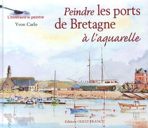 Peindre les ports de Bretagne  l'aquarelle