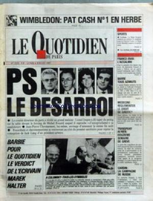 QUOTIDIEN DE PARIS (LE) [No 2370] du 06/07/1987 - WIMBLEDON - PAT CASH - PS - LE DESARROI - SPORTS - FRANCE ET IRAN - ACCALMIE - BARRE TOUS AZIMUTS - MEDECINE - REGLEMENTER LE DROIT DE GREFFE - CARDIN - LA CAMPAGNE DE RUSSIE - BARBIE - POUR LE QUOTIDIEN LE VERDICT DE L'ECRIVAIN MAREK HALTER.