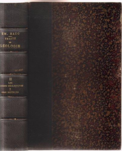 Traité de géologie II Les périodes géologiques – 2 Chapitres XXXVIII (période crétacée)-XLI (période quaternaire)