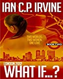 Image de London 2012 : What If? [Book Two] (English Edition)