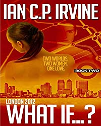 London 2012 : What If? [Book Two]