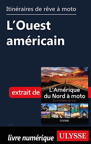 Descargar Libro Itinéraires de rêve à moto - L'Ouest américain de Collectif