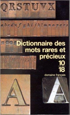 Dictionnaire des mots rares et précieux de Collectif ( 30 octobre 1996 )