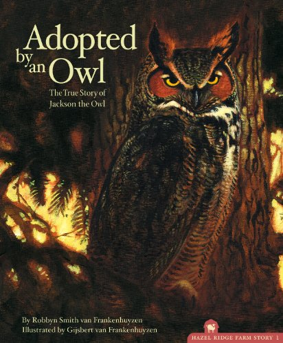 Adopted by an Owl: The True Story of Jackson the Owl (Hazel Ridge Farm) por Robbyn Smith Van Frankenhuyzen