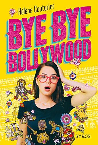 Bye Bye Bollywood par Hélène Couturier