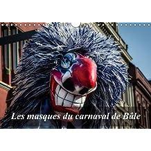 Les masques du carnaval de Bâle : Le carnaval est un moment de défoulement. A Bâle, les masques envahissent la ville. Calendrier mural A4 horizontal