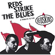 Reds Strike The Blues - A Tribute To The Redskins