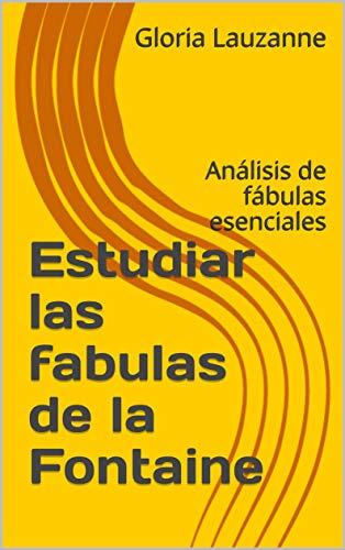 Estudiar Las Fabulas De La Fontaine: Análisis De Fábulas Esenciales por Gloria Lauzanne epub