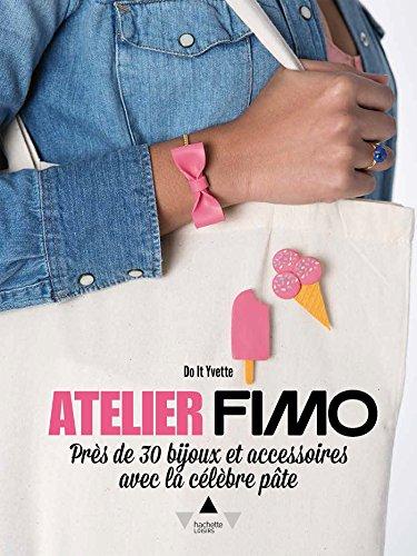 """<a href=""""/node/781"""">Atelier Fimo: Près de 30 bijoux et accessoires avec la célèbre pâte</a>"""