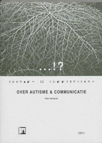 ...!?: over autisme en communicatie par Peter Vermeulen