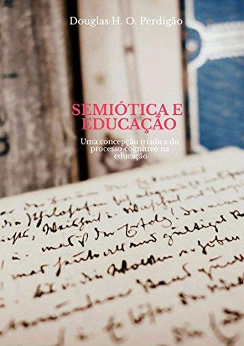 SemiÓtica E EducaÇÃo (Portuguese Edition) por Douglas H. Oliveira Perdigão