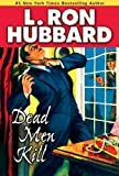 Dead Men Kill: First Zombie Book: A Murder Mystery of Wealth, Power, and the Living Dead (Mystery & Suspense Short Stories Collection) (English Edition)