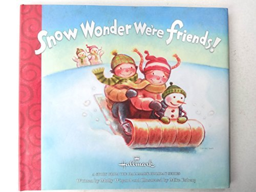 Snow Wonder We're Friends! by Molly Wigand (2009-08-02)