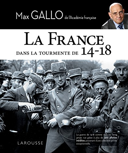 La France dans la tourmente de 14-18 par Max Gallo