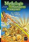Mythologie et Histoires de toujours : Des Dieux et des Héros par Kérillis