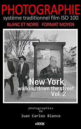 Couverture du livre New York, walking down the street Vol. 2: Un projet personnel