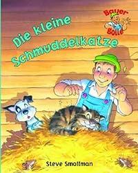 Die kleine Schmuddelkatze: Neue Geschichten von Bauer Bolle