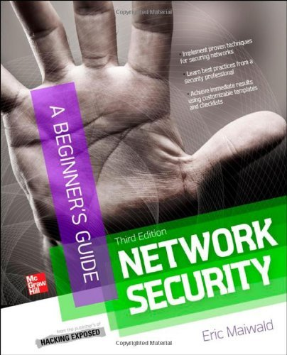 Network Security A Beginner's Guide, Third Edition: Written by Eric Maiwald, 2012 Edition, (3rd Edition) Publisher: McGraw-Hill Osborne [Paperback]