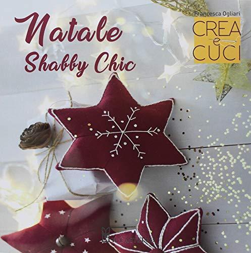 Natale shabby chic. Crea e cuci par Francesca Ogliari