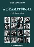 A dramaturgia, A arte da narrativa