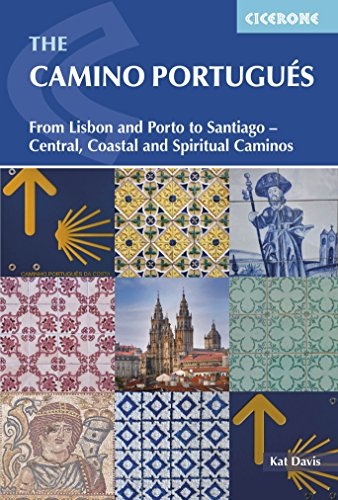 The Camino Portugués: From Lisbon and Porto to Santiago - Central, Coastal and Spiritual caminos (International Walking) (English Edition)